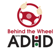 Behind The Wheel with ADHD